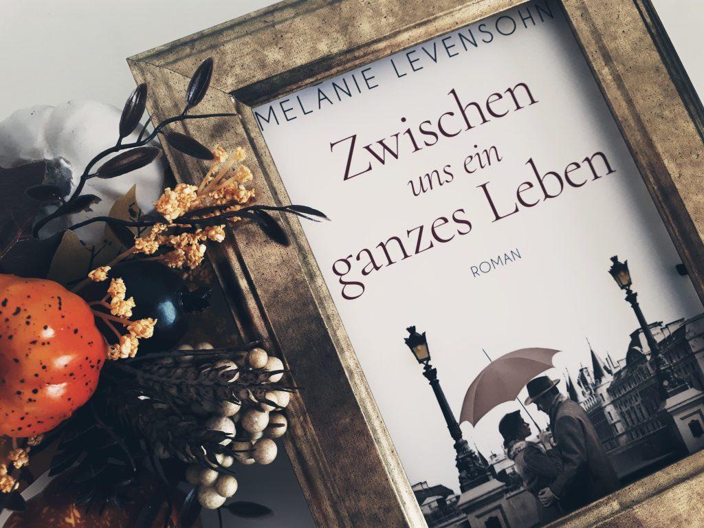 Melanie Levensohn. Zwischen uns ein ganzes Leben.