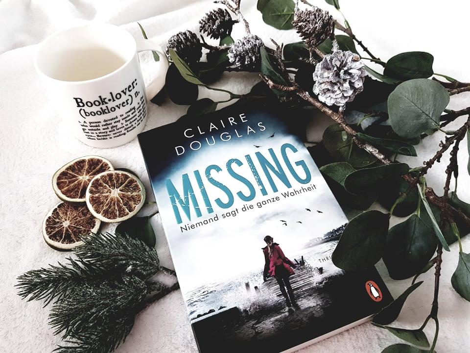 Claire Douglas – Missing. Niemand sagt die ganze Wahrheit.