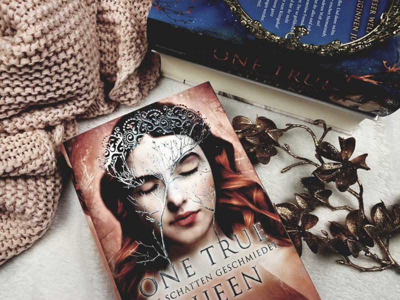 Jennifer L. Benkau – One True Queen – Aus Schatten geschmiedet. (2)