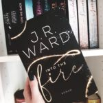 J. R. Ward – Into the fire. (1)